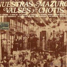 Discos de vinilo: NUESTRAS MAZURCAS, VALSES Y CHOTIS.-. Lote 49975952