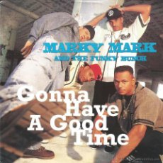 Discos de vinilo: MARKY MARK AND THE FUNKY BUNCH-GONNA HAVE A GOOD TIME SINGLE VINILO 1992 (GERMANY). Lote 49976682