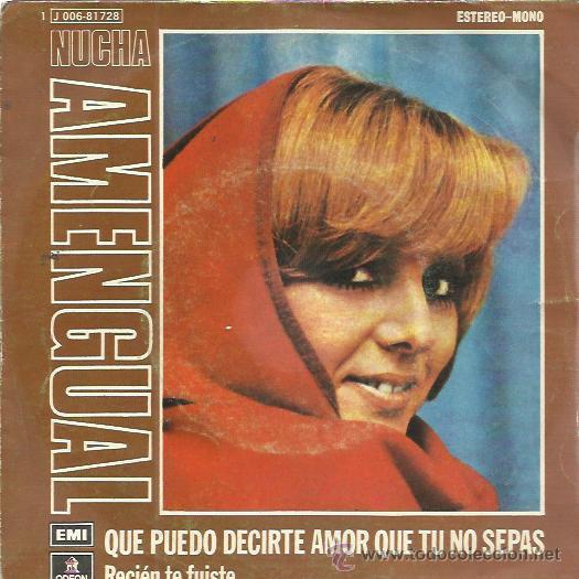 NUCHA AMENGUAL SG EMI 1974 QUE PUEDO DECIRTE AMOR QUE TU NO SEPAS/ RECIEN TE FUISTE (Música - Discos - Singles Vinilo - Grupos y Solistas de latinoamérica)