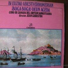 Discos de vinilo: CORO DE CÁMARA DEL ORFEÓN DONOSTIARRA. ¡BOGA,BOGA!,DEUN AGEDA,BI EUZKO ABESTI,ERROMERIAN. COLUMBIA. Lote 49984864