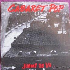 Discos de vinilo: CABARET POP - JIMMY SE VA (SINGLE ESPAÑOL DE 1991). Lote 49990957