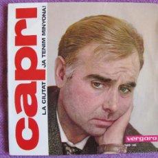 Discos de vinil: CAPRI - LA CIUTAT / JA TENIM MINYONA (SINGLE ESPAÑOL DE 1964). Lote 49991828