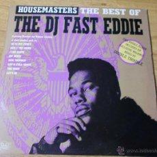 Discos de vinilo: THE DJ FAST EDDIE. HOUSEMASTER DOBLE ALBUM . Lote 50002453