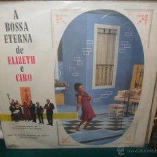 Discos de vinilo: A BOSSA ETERNA DE ELIZETH E CIRO. COPACABANA HI-FI BRASIL. Lote 50007830