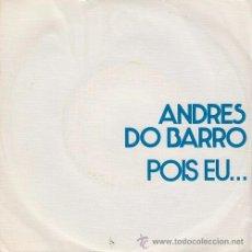 Dischi in vinile: ANDRES DO BARRO - POIS EU... SINGLE RARISIMO PROMOCIONAL - TEST PRESING CANTADO EN GALLEGO. Lote 50025042