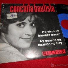 Discos de vinilo: CONCHITA BAUTISTA HE VISTO UN HOMBRE PASAR/AY GUARDA PA CUANDO NO HAY 7 SINGLE 1966 BELTER. Lote 50025590