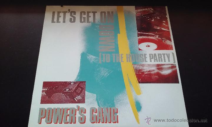 POWER'S GANG - LET'S GET ON DOWN (TO THE HOUSE PARTY) - 1988 (Música - Discos de Vinilo - Maxi Singles - Disco y Dance)