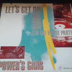 Discos de vinilo: POWER'S GANG - LET'S GET ON DOWN (TO THE HOUSE PARTY) - 1988. Lote 50025911