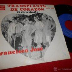Discos de vinilo: FRANCISCO JOSE TRANSPLANTE DE CORAZON / EL CHIRIBAILA 7 SINGLE 1968 REGAL. Lote 50030198