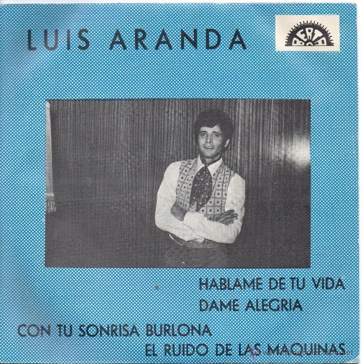 LUIS ARANDA / HÁBLAME DE TU VIDA / DAME ALEGRÍA / CON TU SONRISA BURLONA / +1 /EP 1969 (Música - Discos de Vinilo - EPs - Solistas Españoles de los 50 y 60)