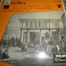 Discos de vinilo: ALBERTO KETELBY - EN UN MERCADO PERSA - SINGLE ORIGINAL ESPAÑOL - PHILIPS RECORDS 1958 - MONO -. Lote 50036428