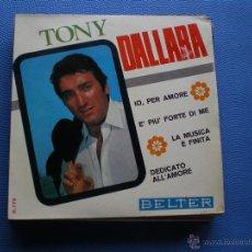 Discos de vinilo: TONY DALLARA IO PER AMORE+3 EP SPAIN 1967 PDELUXE. Lote 50038281