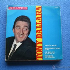 Discos de vinilo: TONY DALLARA AMIGOS MIOS+3 EP SPAIN 1965 PDELUXE. Lote 50038537