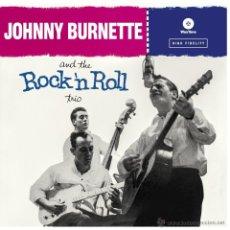 Discos de vinilo: LP JOHNNY BURNETTE AND THE ROCK N´ROLL TRIO VINILO 180G. Lote 35653835