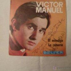 Discos de vinilo: VICTOR MANUEL AUTÓGRAFO DEL MISMO V. MANUEL SINGLE EL MENDIGO- LA ROMERÍA AÑO 1969. Lote 162700778