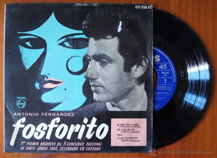 ANTONIO FERNANDEZ, FOSFORITO - DE TANTO POR TI LLORAR +3 (PHILIPS 1956) SINGLE EP (Música - Discos de Vinilo - EPs - Flamenco, Canción española y Cuplé)