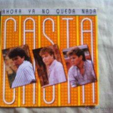 Discos de vinilo: 7 SINGLE-CASTA-AHORA YA NO QUEDA NADA. Lote 50052291