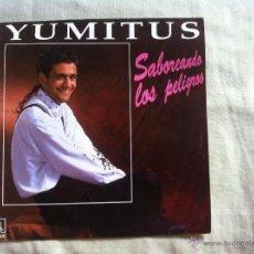 Discos de vinilo: 7 SINGLE-YUMITUS-SABOREANDO LOS PELIGROS. Lote 50052348