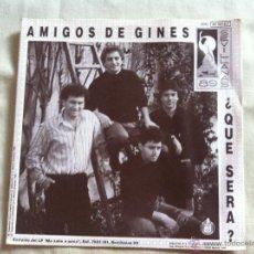 Discos de vinilo: 7 SINGLE-AMIGOS DE GINES-QUE SERA?. Lote 50052476