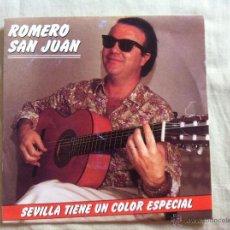 Discos de vinilo: 7 SINGLE-ROMERO SAN JUAN-SEVILLA TIENE UN COLOR ESPECIAL. Lote 50052521