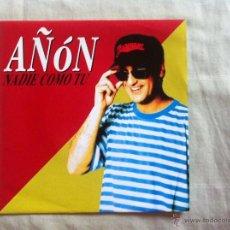 Discos de vinilo: 7 SINGLE-AÑON NADIE COMO TU-PROMO. Lote 50052601