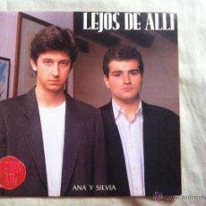 Discos de vinilo: 7 SINGLE-LEJOS DE ALLI-ANA Y SILVIA. Lote 50052744