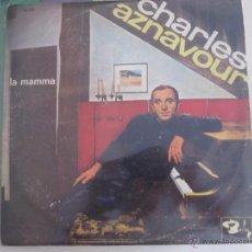 Discos de vinilo: CHARLES AZNAVOUR - LA MAMMA ED.ORIGINAL VENEZUELA. Lote 50054913