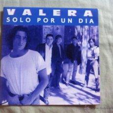 Discos de vinilo: 7 SINGLE-VALERA-SOLO POR UN DIA-PROMO. Lote 50060681