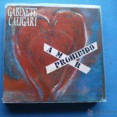 Discos de vinilo: GABINETE CALIGARI AMOR PROHIBIDO/LA CULPA FUE. DEL CHA CHA CHA SINGLE SPAIN 1990 PDELUXE. Lote 50063496