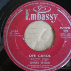 Discos de vinilo: JOHNNY WORTH - OH! CAROL / WHAT DO YOU WANT - SG UK EMBASSY 1959 . Lote 50064551