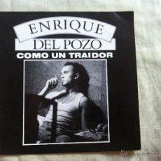 Discos de vinilo: 7 SINGLE-ENRIQUE DEL POZO-COMO UN TRAIDOR-PROMO. Lote 50065024