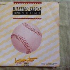 Dischi in vinile: 7 SINGLE-WILFRIDO VARGAS-DIME SI TE GUSTO. Lote 50065518