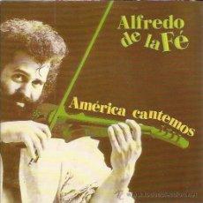 Discos de vinilo: ALFREDO DE LA FE SG FONOMUSIC 1992 AMERICA CANTEMOS/ TENDRAS Q LLORAR SALSA CHARANGA. Lote 50068108