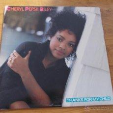 Discos de vinilo: CHERYL PEPSII RILEY. THANKS FOR MY CHILD MAXI. 12 NEW YORK USA. Lote 50069216