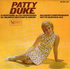 Discos de vinilo: PATTY DUKE - EP 7'' - EDITADO EN ESPAÑA - CUÉNTAME ALGO GRACIOSO + 3 - HISPAVOX & UNITED ARTIS 1965. Lote 50069614