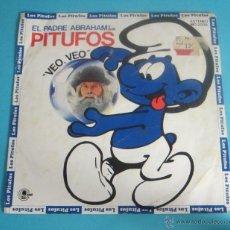Discos de vinilo: EL PADRE ABRAHAM Y SUS PITUFOS. VEO, VEO. PITUFO - BARBARROJA. Lote 50071914