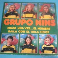 Discos de vinilo: GRUPO NINS. ERASE UNA VEZ...EL HOMBRE. BAILA CON EL HULA-HOOP. Lote 50071926