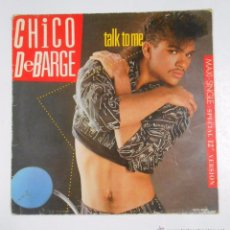 Discos de vinilo: CHICO DEBARGE. TALK TO ME - IF IT TAKES ALL NIGHT. TDKDA14. Lote 50082995