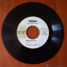 Discos de vinilo: FERMI REIXACH, CANÇO DEL LLADRE + JOAN SERRALLONGA (EDIGSA 1977) SINGLE PROMOCIONAL - CANÇONS DE. Lote 50083018