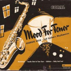 Discos de vinilo: EP-GEORGIE AULD MOOD FOR TENOR CORAL 94023 SPAIN 195?? TRI CENTER JAZZ MANHATTAN BODY AND SOUL. Lote 50084081