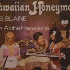 Discos de vinilo: LP-BOB BLAINE HAWAIIAN HONEYMOON HALLMARK 624 UK 1969 EXOTICA. Lote 50088611