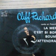 Discos de vinilo: CLIFF RICHARD CANTA EN FRANCÉS CON THE SHADOWS. LA MER- C'EST SI BON + 2 MÁS. LA VOZ DE SU AMO. 1963. Lote 50094799