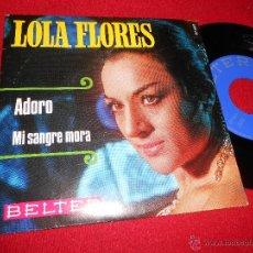 Discos de vinilo: LOLA FLORES ADORO/MI SANGRE MORA 7 SINGLE 1969 BELTER EXCELENTE ESTADO. Lote 50097094