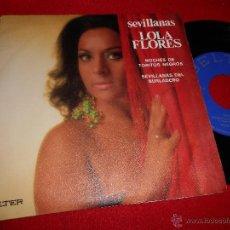 Discos de vinilo: LOLA FLORES NOCHES DE TORITOS NEGROS/SEVILLANAS DEL BURLADERO 7 SINGLE 1971 BELTER EXCELENTE . Lote 50097100