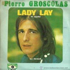 Discos de vinilo: PIERRE GROSCOLAS EN ESPAÑOL SINGLE SELLO POPLANDIA AÑO 1974 EDITADO EN ESPAÑA (PROMOCIONAL) . Lote 50102617