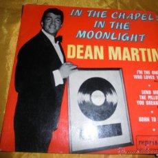 Discos de vinilo: DEAN MARTIN. IN THE CHAPEL IN THE MOONLIGHT + 3. EP. REPRISE EDICION FRANCESA. Lote 50109170
