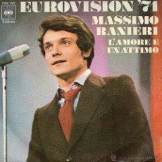 Discos de vinilo: MASSIMO RANIERI - FESTIVAL EUROVISION 71, SG, L´AMORE E UN ATTIMO + 1, AÑO 1971. Lote 50110613