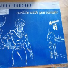 Discos de vinilo: JUDY BOUCHER. CAN´T BE WITH YOU TONIGHT. MAXI 12. Lote 50112226
