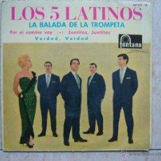 Discos de vinilo: LOS 5 LATINOS - LA BALADA DE LA TROMPETA. Lote 50120258