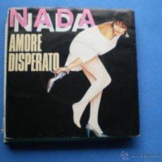 Discos de vinilo: NADA AMOR DISPERATO SINGLE 1983 PDELUXE. Lote 50126823